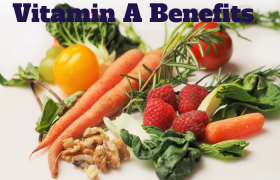 Everything You Need To Know About Vitamin A Benefits